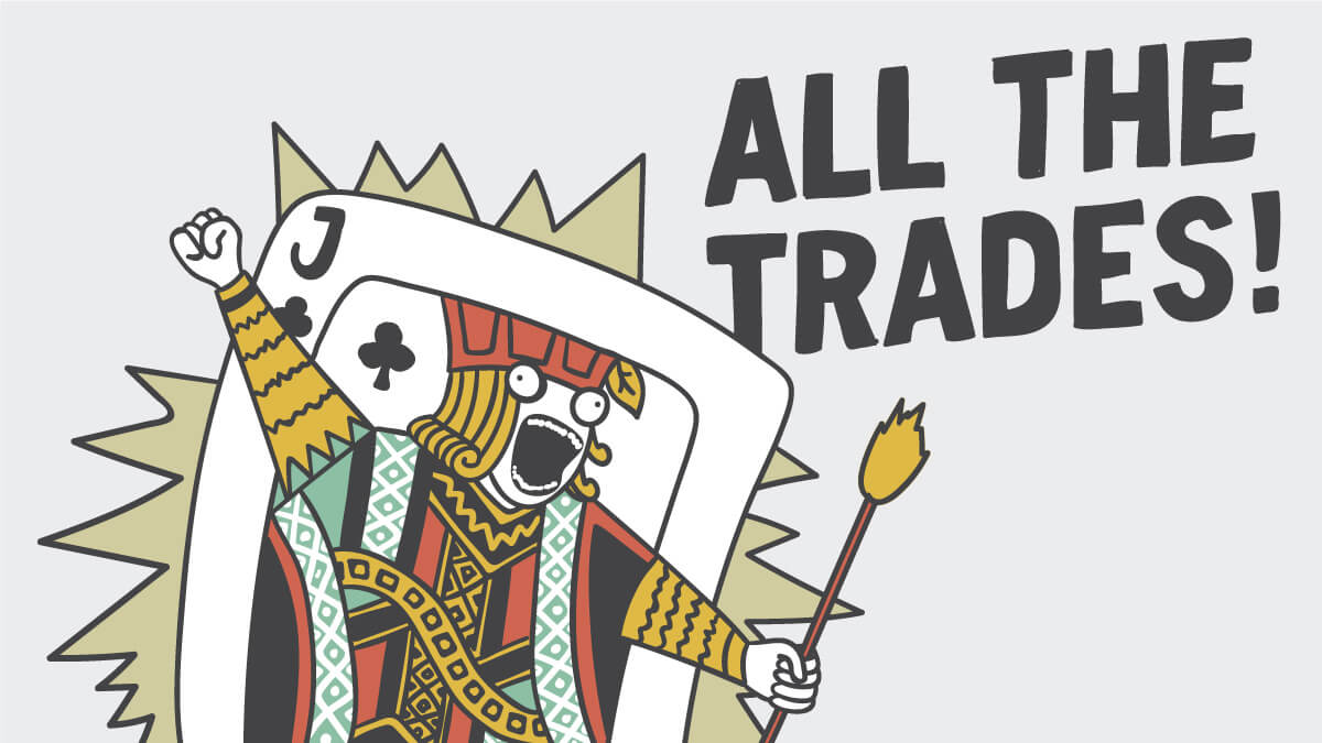 "an illustrated playing card Jack in the style of Hyperbole and a Half and yelling ""All the trades!"""